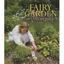Fairy Garden Handbook by Liza Gardner Walsh, 9781608932146