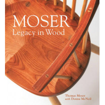 Moser: Legacy in Wood by Thomas F. Moser, 9781608936076