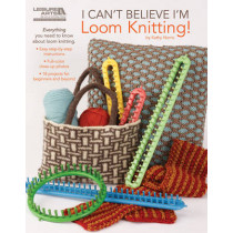 I Can't Believe I'm Loom Knitting by Kathy Norris, 9781609000400