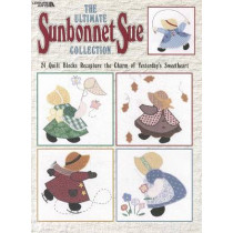 The Ultimate Sunbonnet Sue Collection: 24 Quilt Blocks Recapture the Charm of Yesterday's Sweetheart by Leisure Arts, 9781609001537