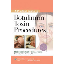 A Practical Guide to Botulinum Toxin Procedures by Rebecca Small, 9781609131470