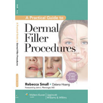 A Practical Guide to Dermal Filler Procedures by Rebecca Small, 9781609131487