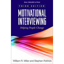 Motivational Interviewing, Third Edition: Helping People Change by William R. Miller, 9781609182274