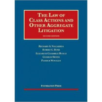 The Law of Class Actions and Other Aggregate Litigation by Richard A. Nagareda, 9781609302702