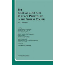 Clermont's the Judicial Code and Rules of Procedure in the Federal Courts, 2013 by Kevin M Clermont, 9781609303105