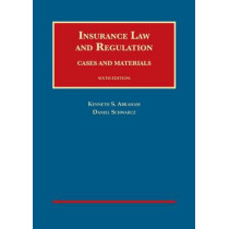 Insurance Law and Regulation: Cases and Materials by Kenneth Abraham, 9781609304010