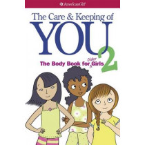 The Care and Keeping of You 2: The Body Book for Older Girls by Dr Cara Natterson, 9781609580421