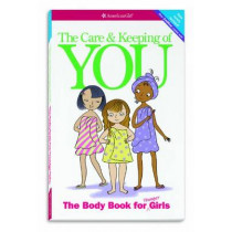 The Care and Keeping of You: The Body Book for Younger Girls by Valorie Schaefer, 9781609580834