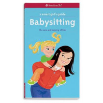 A Smart Girl's Guide: Babysitting: The Care and Keeping of Kids by Harriet Brown, 9781609583934