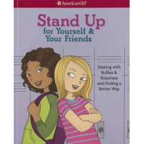 Stand Up for Yourself & Your Friends: Dealing with Bullies & Bossiness and Finding a Better Way by Patti Kelley Criswell, 9781609587383