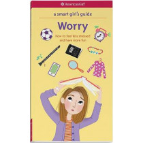 A Smart Girl's Guide: Worry: How to Feel Less Stressed and Have More Fun by Judith Woodburn, 9781609587451