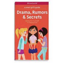 A Smart Girl's Guide: Drama, Rumors & Secrets: Staying True to Yourself in Changing Times by Nancy Holyoke, 9781609589035