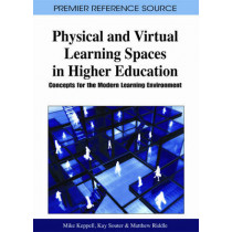 Physical and Virtual Learning Spaces in Higher Education: Concepts for the Modern Learning Environment by Mike Keppell, 9781609601140