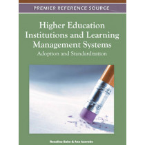 Higher Education Institutions and Learning Management Systems: Adoption and Standardization by Rosalina Babo, 9781609608842
