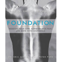 Foundation: Redefine Your Core, Conquer Back Pain, and Move with Confidence by Eric Goodman, 9781609611002