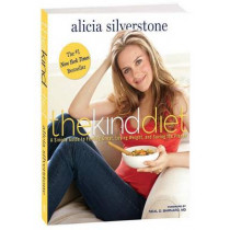 The Kind Diet by Alicia Silverstone, 9781609611354