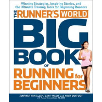 Runner's World Big Book of Running for Beginners by Amby Burfoot, 9781609615376