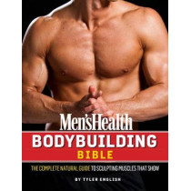 Men's Health Body Building Bible by Tyler English, 9781609618773