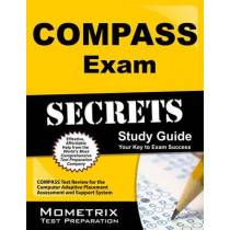 Compass Exam Secrets Study Guide: Compass Test Review for the Computer Adaptive Placement Assessment and Support System by Compass Exam Secrets Test Prep, 9781609710125