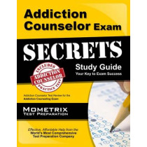 Addiction Counselor Exam Secrets, Study Guide: Addiction Counselor Test Review for the Addiction Counseling Exam by Mometrix Counselor Certification Test, 9781609710675