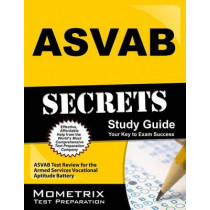 ASVAB Secrets Study Guide: ASVAB Test Review for the Armed Services Vocational Aptitude Battery by ASVAB Exam Secrets Test Prep, 9781609712136