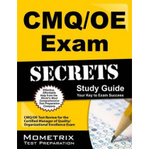 Cmq/OE Exam Secrets Study Guide: Cmq/OE Test Review for the Certified Manager of Quality/Organizational Excellence Exam by Cmq/Oe Exam Secrets Test Prep, 9781609714246