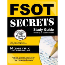 FSOT Secrets: FSOT Exam Review for the Foreign Service Officer Test by Mometrix Foreign Service Test Team, 9781609716981