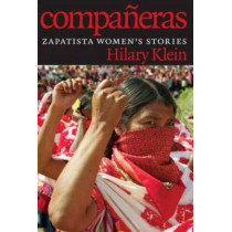 Companeras: Zapatista Women's Stories by Hilary Klein, 9781609805876