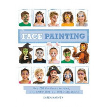 Face Painting: Over 30 Faces to Paint, with Simple Step-By-Step Instructions by Karen Huwen, 9781609929251