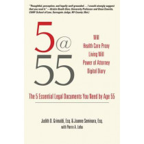 5@55: The 5 Essential Legal Documents You Need by Age 55, 9781610352581