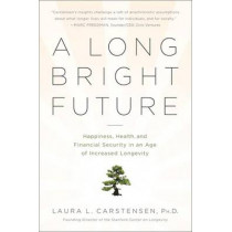 A Long Bright Future by Laura L. Carstensen, 9781610390576