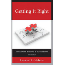 Getting It Right: The Essential Elements of a Dissertation by Raymond L. Calabrese, 9781610489201
