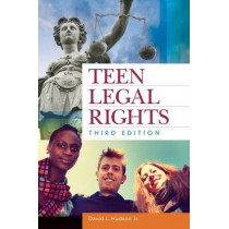 Teen Legal Rights, 3rd Edition by David L. Hudson, 9781610696999