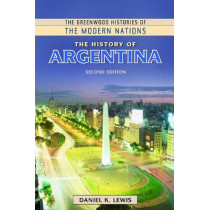 The History of Argentina, 2nd Edition by Daniel K. Lewis, 9781610698603