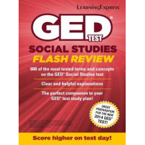 GED Test Social Studies Flash Review by LearningExpress LLC, 9781611030051