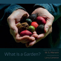 What Is a Garden? by W. S. Merwin, 9781611175677