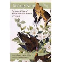 Taking Root: The Nature Writing of William and Adam Summer of Pomaria by Jr., James Everett Kibler, 9781611177749