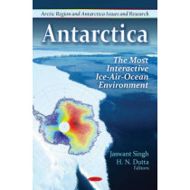 Antarctica: The Most Interactive Ice-Air-Ocean Environment by Jaswant Singh, 9781611228151