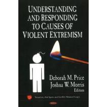 Understanding & Responding to Causes of Violent Extremism by Deborah M. Price, 9781611229158