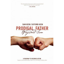 Prodigal Father Wayward Son: A Roadmap to Reconciliation by Sam Keen, 9781611250374