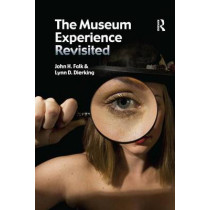 The Museum Experience Revisited by John H. Falk, 9781611320459