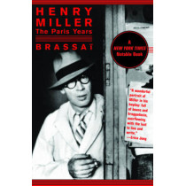 Henry Miller: The Paris Years by Brassai, 9781611450286