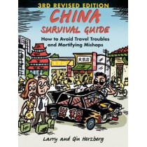 China Survival Guide: How to Avoid Travel Troubles and Mortifying Mishaps, 3rd Edition by Larry Herzberg, 9781611720105