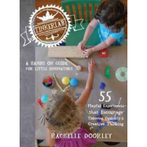 Tinkerlab: A Hands-On Guide for Little Inventors by Rachelle Doorley, 9781611800654