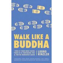 Walk Like A Buddha by Lodro Rinzler, 9781611800937