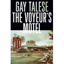 The Voyeur's Motel by Gay Talese, 9781611855326
