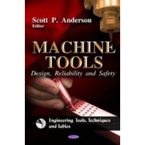 Machine Tools: Design, Reliability & Safety by Scott P. Anderson, 9781612091440
