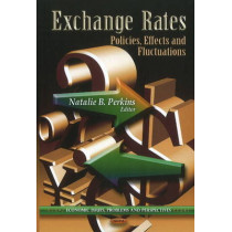 Exchange Rates: Policies, Effects & Fluctuations by Natalie B. Perkins, 9781612095059