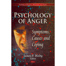 Psychology Of Anger by James P. Welty, 9781612096155