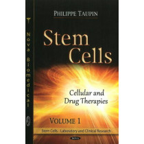Stem Cells: Volume 1 -- Cellular & Drug Therapies by Philippe Taupin, 9781612096285
